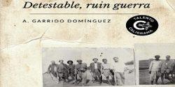 Detestable, ruin guerra, A. Garrido Domínguez