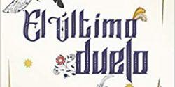 El último duelo. Una historia real de crimen, escandalo y juicio por combate en la Francia medieval